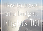 Planning your vacation on a budget. Flights 101! Everything you need to know about getting the best deal of flights for your trip! www.thinkelysian.com