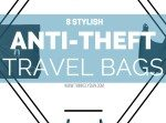 8 Stylish Anti-theft travel bags // travel gear on thinkelysian.com